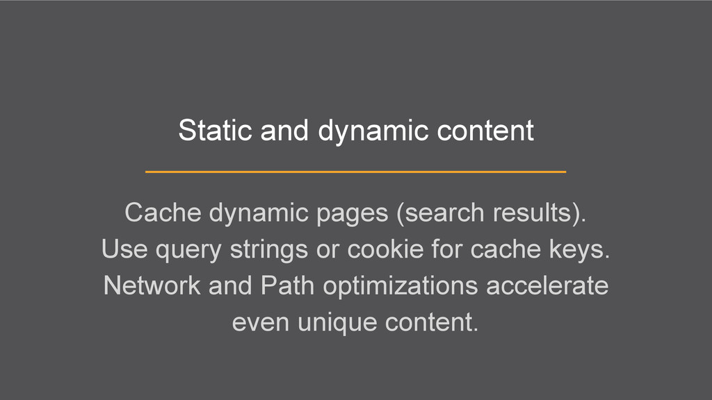 Static and dynamic content Cache dynamic pages ...