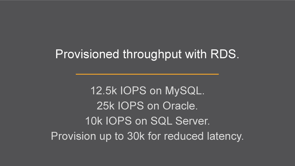 Provisioned throughput with RDS. 12.5k IOPS on ...
