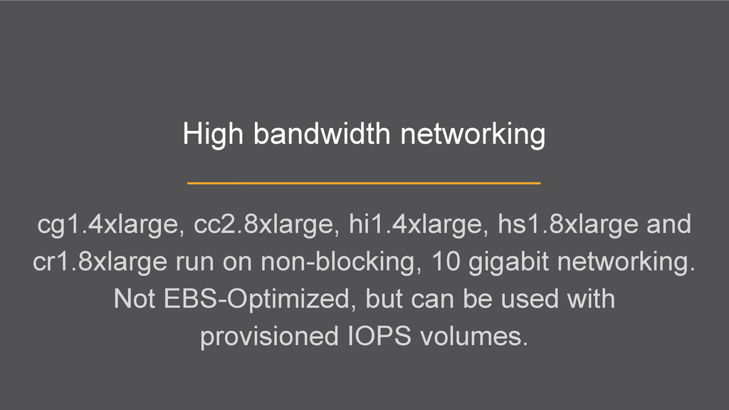High bandwidth networking cg1.4xlarge, cc2.8xla...