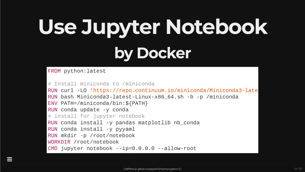Use Jupyter Notebook by Docker FROM python:late...