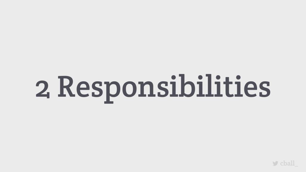 cball_ 2 Responsibilities