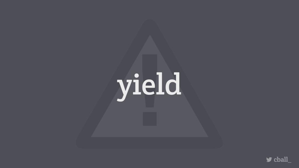 yield cball_