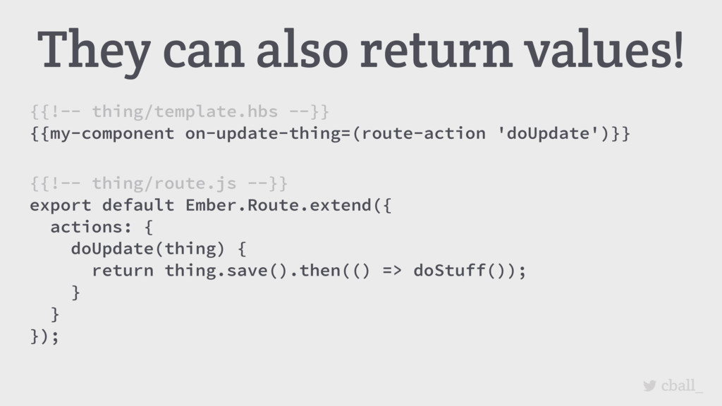 cball_ They can also return values! {{!-- thing...