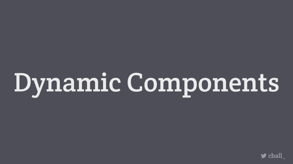 Dynamic Components cball_