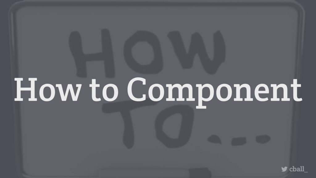How to Component cball_