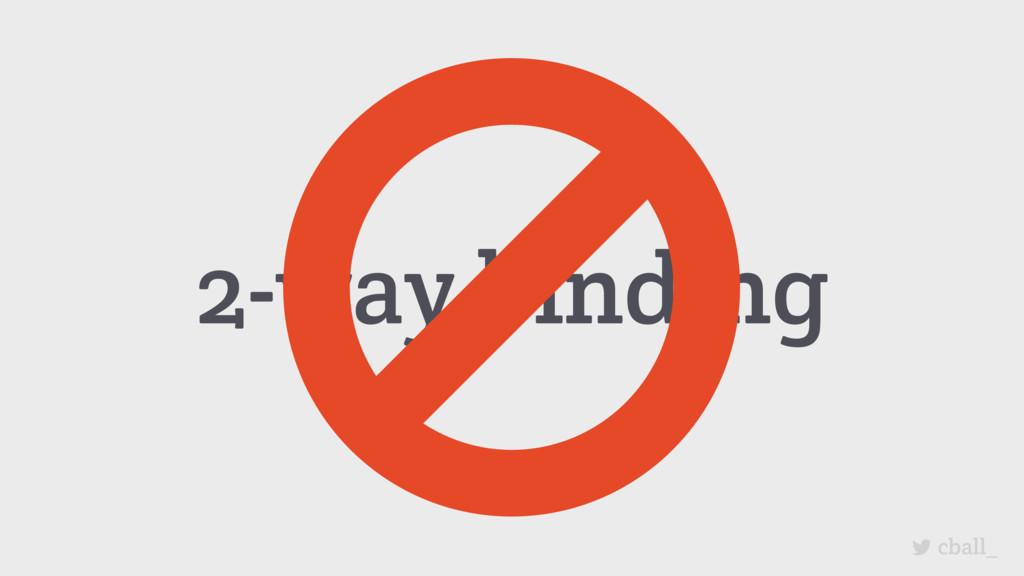 cball_ 2-way binding ○