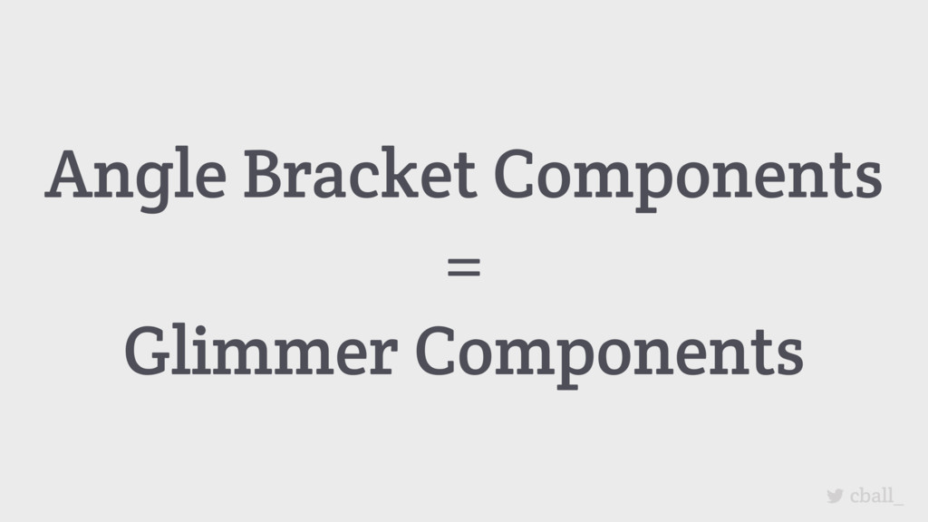 cball_ Angle Bracket Components = Glimmer Compo...