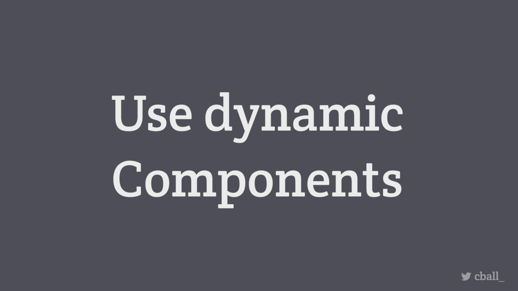 Use dynamic Components cball_
