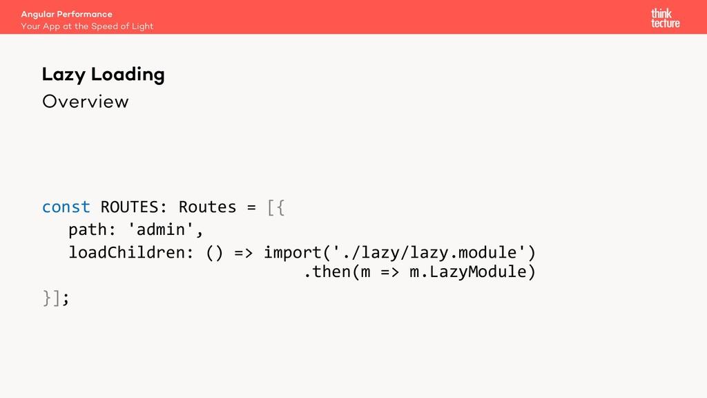 Overview const ROUTES: Routes = [{ path: 'admin...