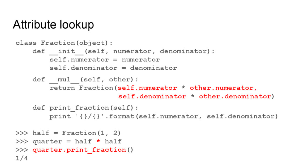 Attribute lookup class Fraction(object): def __...