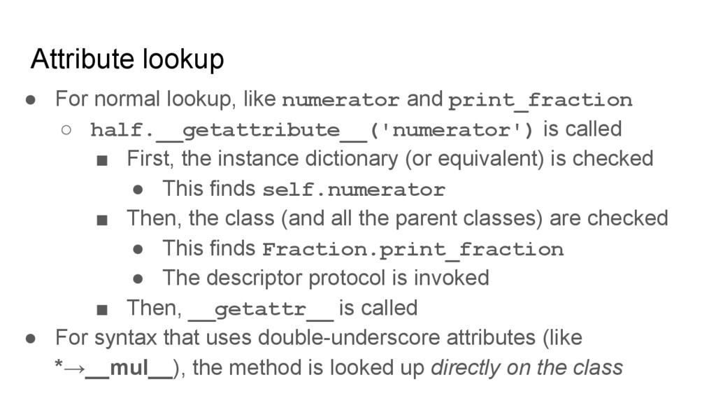 ● For normal lookup, like numerator and print_f...