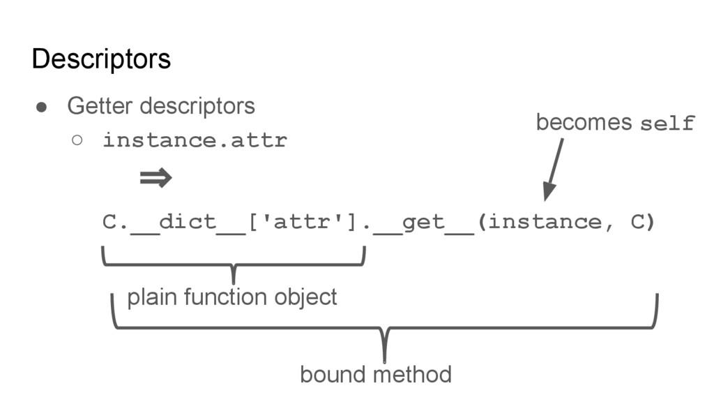 Descriptors ● Getter descriptors ○ instance.att...