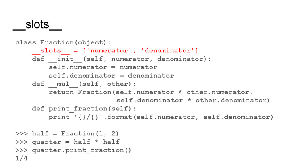 class Fraction(object): __slots__ = ['numerator...
