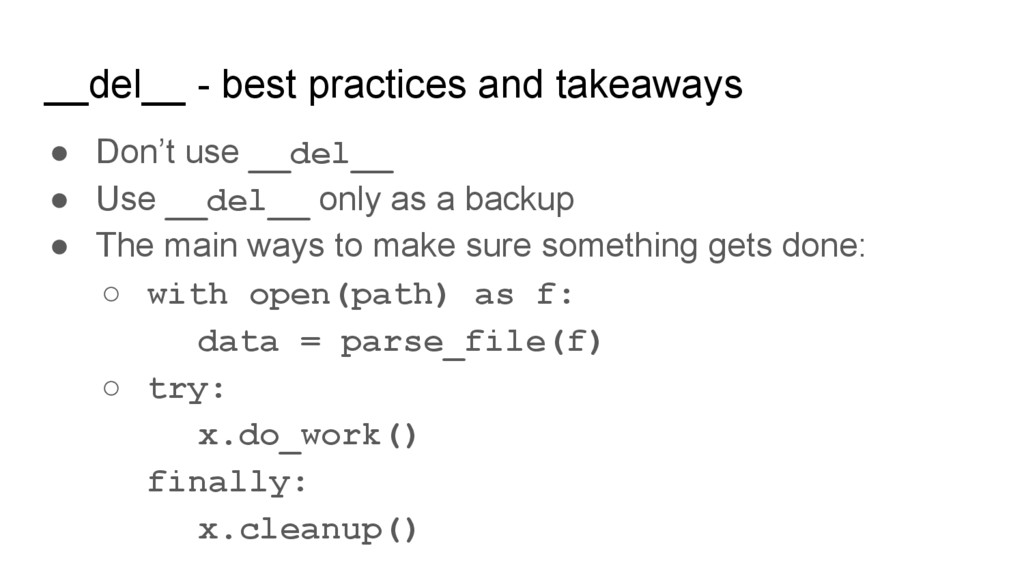 __del__ - best practices and takeaways ● Don't ...