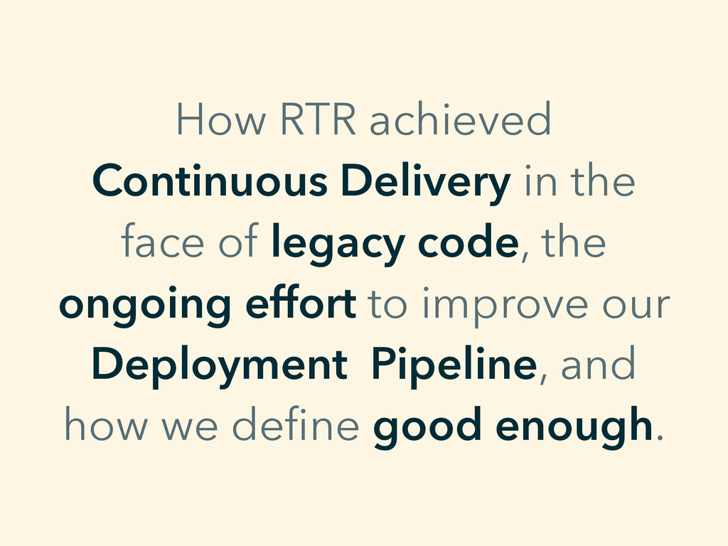 How RTR achieved Continuous Delivery in the fac...