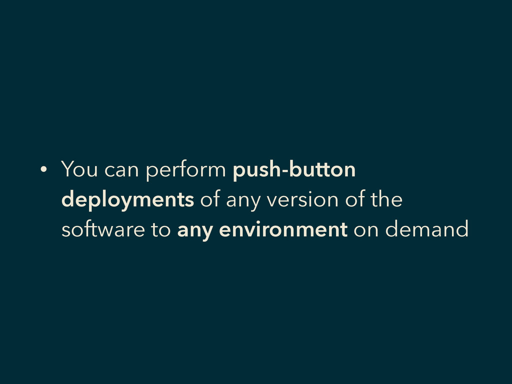 • You can perform push-button deployments of an...