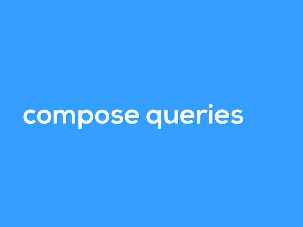 compose queries