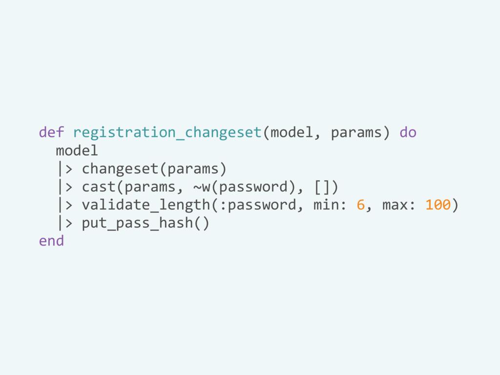 def registration_changeset(model, params) do mo...