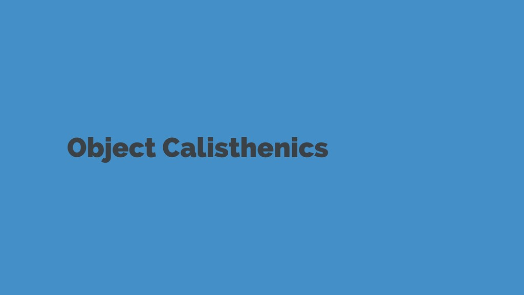 Object Calisthenics