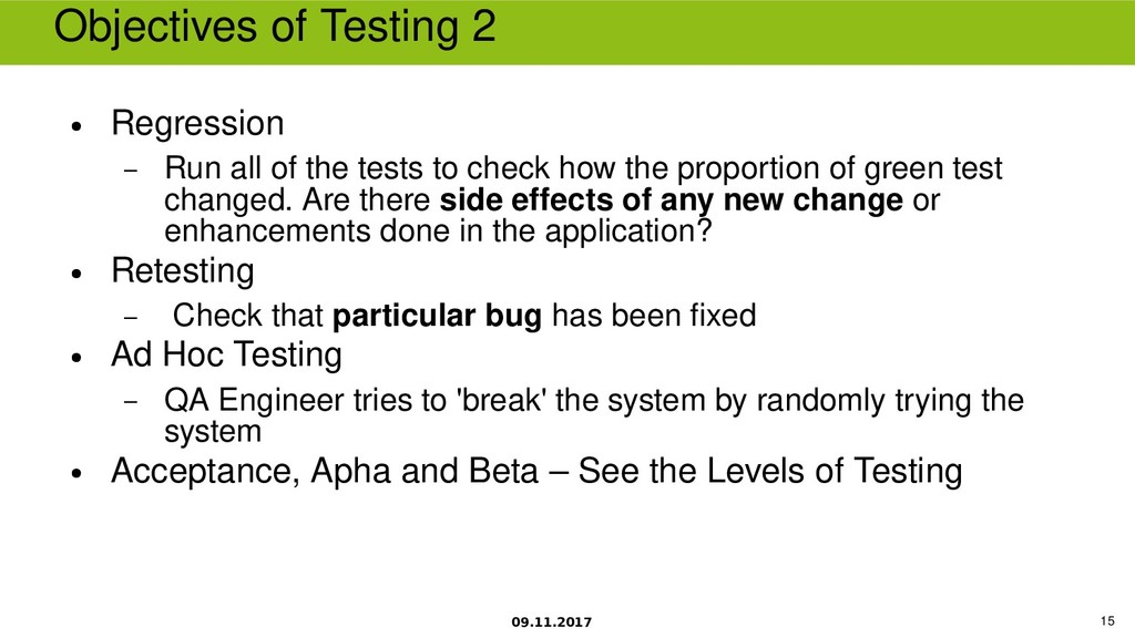 09.11.2017 15 Objectives of Testing 2 ● Regress...