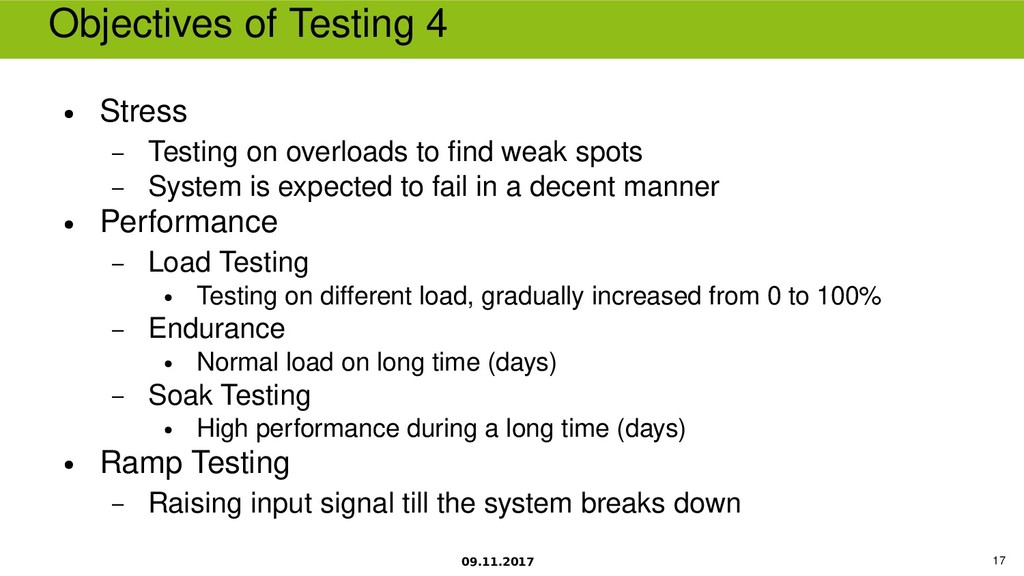 09.11.2017 17 Objectives of Testing 4 ● Stress ...