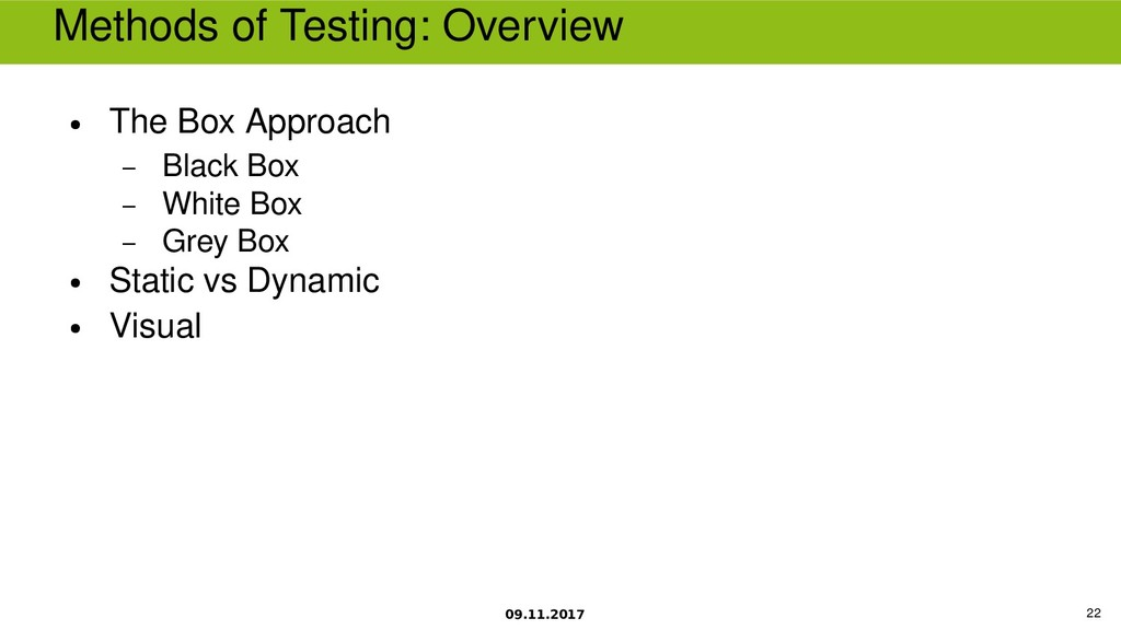 09.11.2017 22 Methods of Testing Overview ● The...