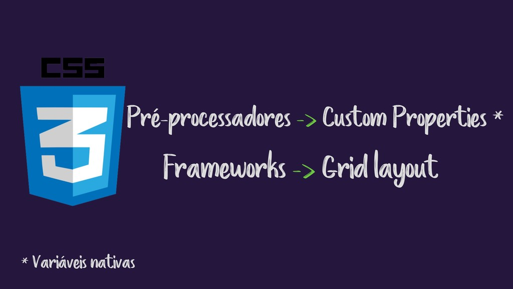 Pré-processadores -> Custom Properties * Framew...