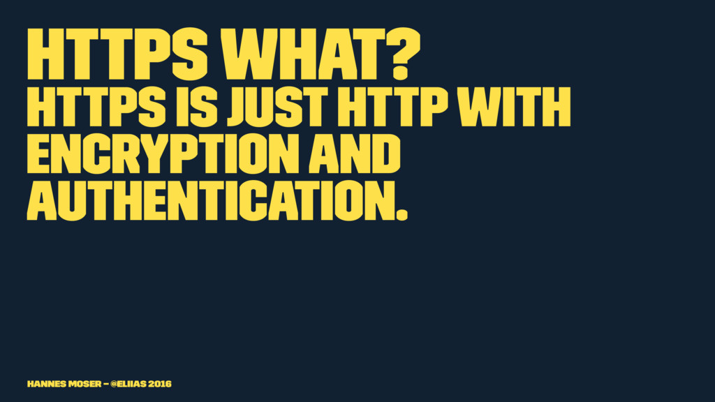 HTTPS what? HTTPS is just HTTP with encryption ...