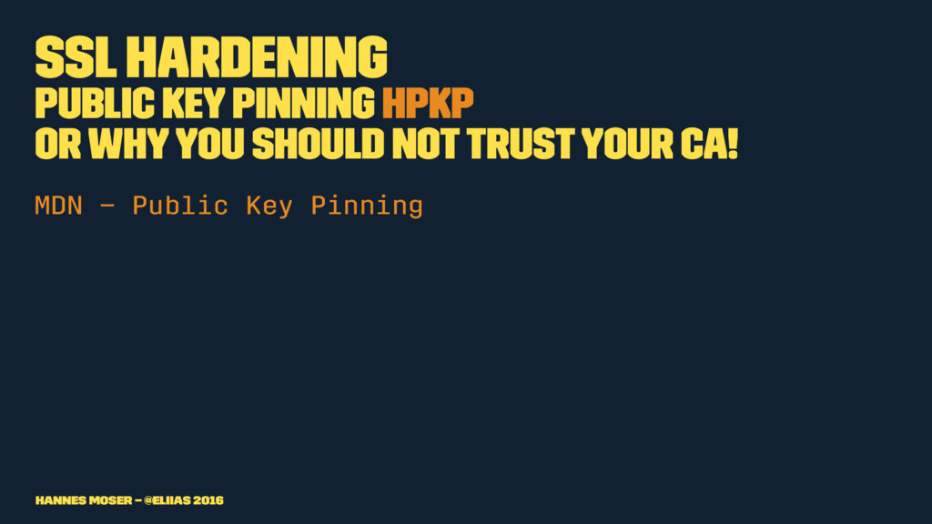 SSL Hardening Public Key Pinning HPKP or why yo...