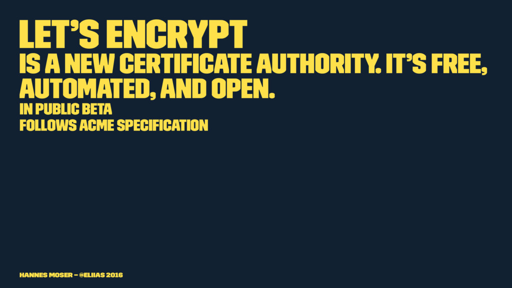 Let's Encrypt Is a new Certificate Authority. It...