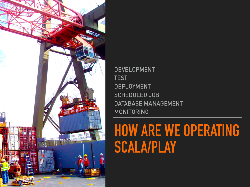 HOW ARE WE OPERATING SCALA/PLAY DEVELOPMENT TES...