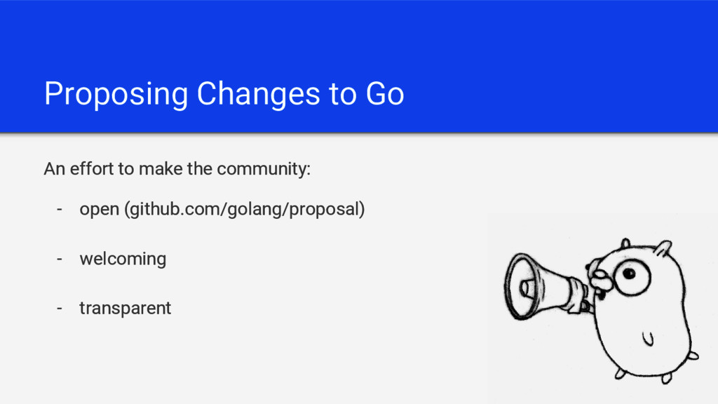 Proposing Changes to Go An effort to make the c...