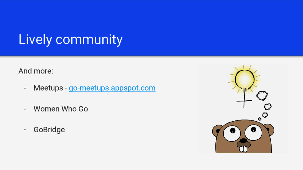 Lively community And more: - Meetups - go-meetu...