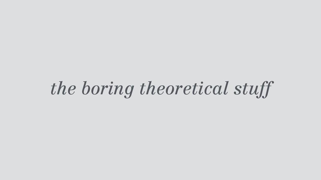 the boring theoretical stuff