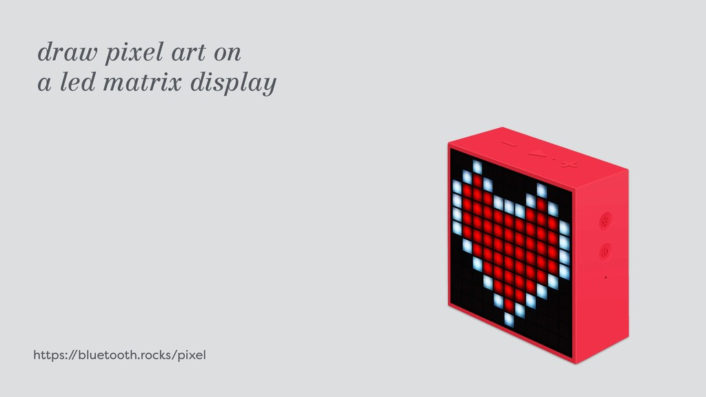 https:/ /bluetooth.rocks/pixel draw pixel art o...
