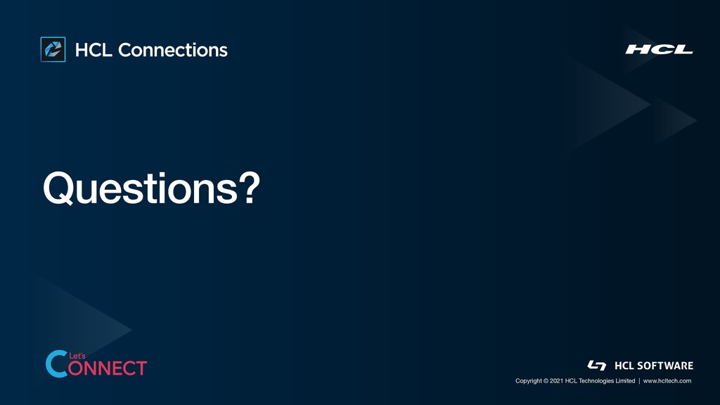 Questions? Copyright © 2021 HCL Technologies Li...