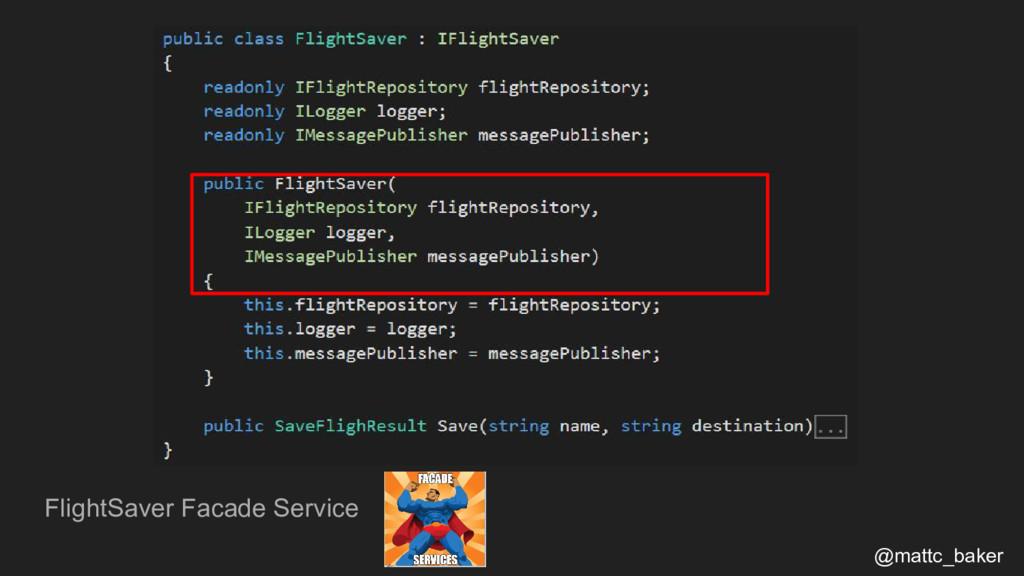 FlightSaver Facade Service @mattc_baker