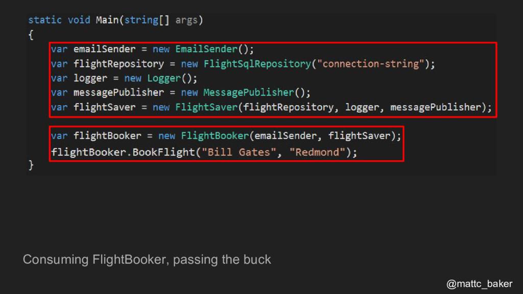 Consuming FlightBooker, passing the buck @mattc...