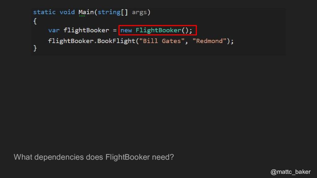 What dependencies does FlightBooker need? @matt...