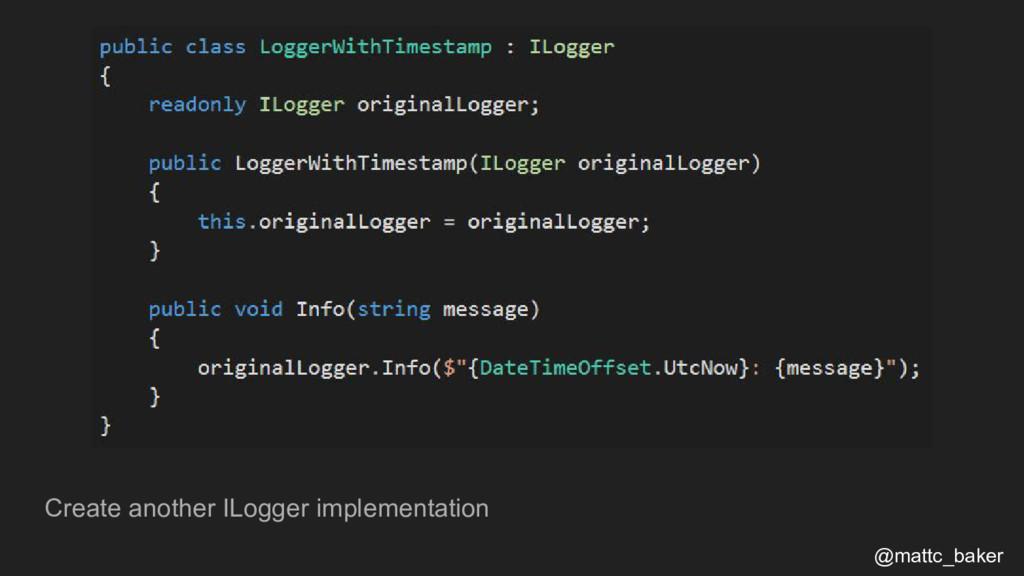 Create another ILogger implementation @mattc_ba...