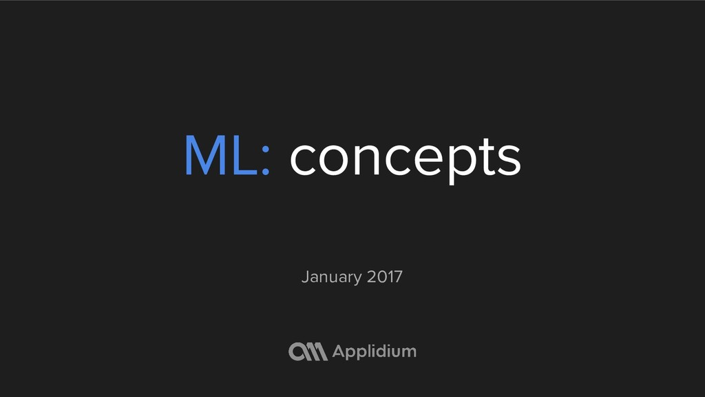 ML: concepts January 2017