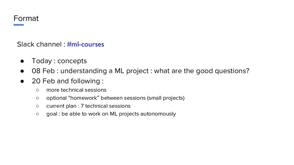 Format Slack channel : #ml-courses ● Today : co...