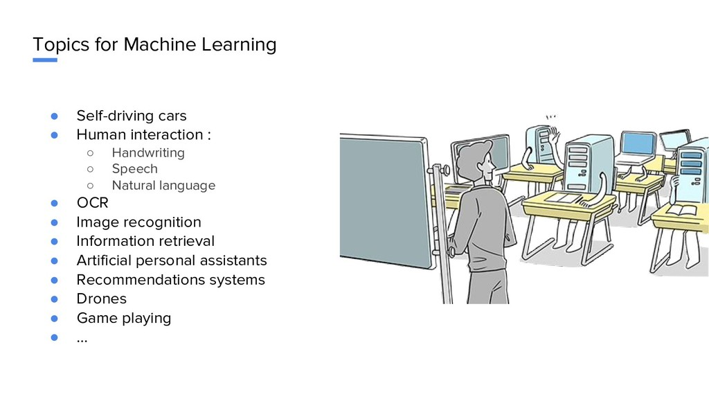 Topics for Machine Learning ● Self-driving cars...