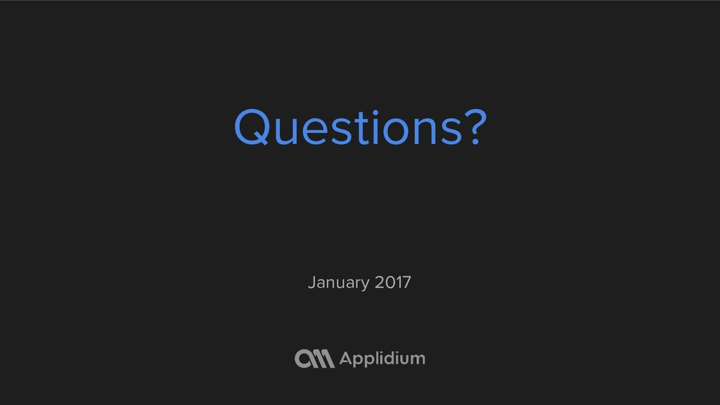 Questions? January 2017