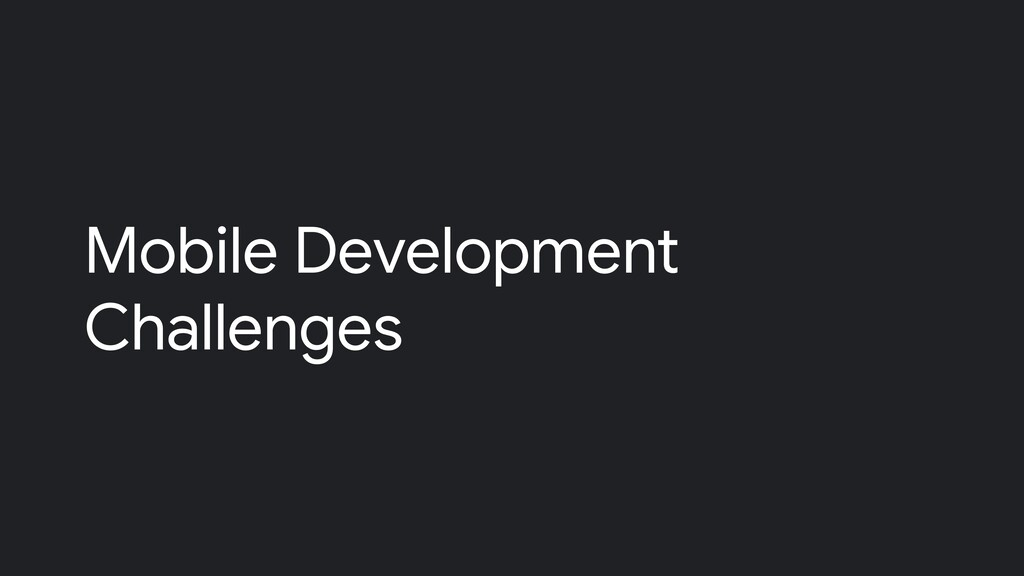 Mobile Development Challenges