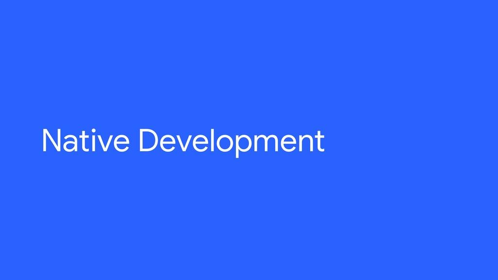 Native Development