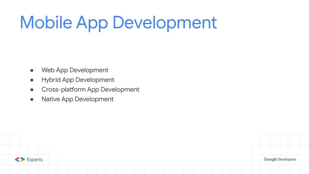● Web App Development ● Hybrid App Development ...