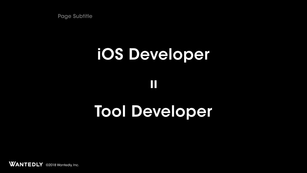 ©2018 Wantedly, Inc. iOS Developer Page Subtitl...