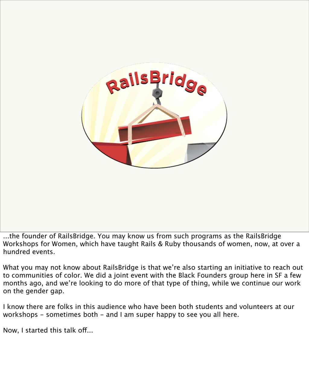 ...the founder of RailsBridge. You may know us ...