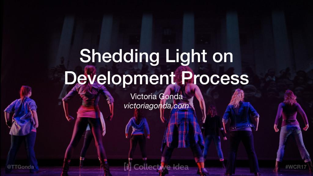 @TTGonda #WCR17 Shedding Light on Development P...
